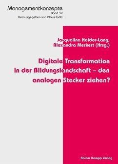Digitale Transformation in der Bildungslandschaft - den analogen Stecker ziehen? (eBook, PDF)