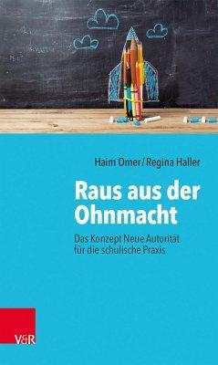 Neue Autorität: Das Geheimnis starker Lehrer*innen - Omer, Haim; Haller, Regina