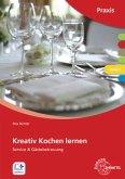 Modul C, Servicekunde & Gästebetreuung / Kreativ kochen lernen