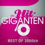Die Hit Giganten Best Of 2000er