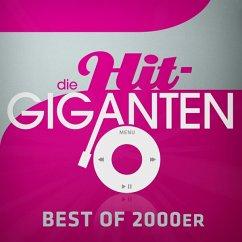 Die Hit Giganten Best Of 2000er - Diverse
