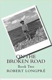 On The Broken Road (Journey of Healing, #2) (eBook, ePUB)