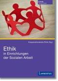 Ethik in Einrichtungen der Sozialen Arbeit