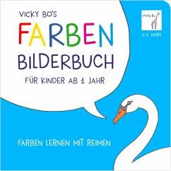 Farben-Bilderbuch für Kinder ab 1 Jahr - Bo, Vicky