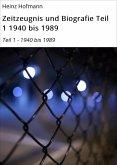 Zeitzeugnis und Biografie Teil 1 1940 bis 1989 (eBook, ePUB)
