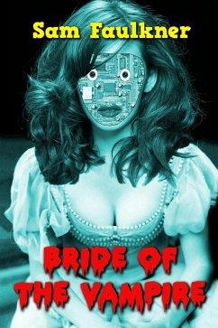 Bride Of The Vampire (Fembot Sally, #4) (eBook, ePUB) - Faulkner, Samantha