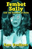 Fembot Sally And The Fortress Of Doom (eBook, ePUB)