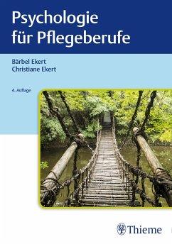 Psychologie für Pflegeberufe - Ekert, Bärbel; Ekert, Christiane