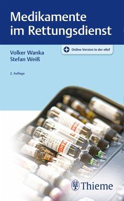 Medikamente im Rettungsdienst - Wanka, Volker; Weiß, Stefan