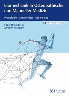 Biomechanik in Osteopathischer und Manueller Medizin - Hinkelthein, Edgar;Weitendorff, Arndt