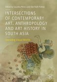 Intersections of Contemporary Art, Anthropology and Art History in South Asia (eBook, PDF)