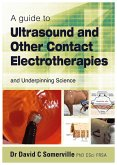 guide to Ultrasound and Other Contact Electrotherapies and Underpinning Science (eBook, ePUB)