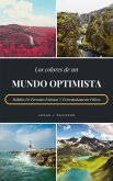 Los Colores De Un Mundo Optimista (eBook, ePUB)