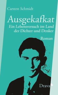 Ausgekafkat (eBook, ePUB) - Schmidt, Carsten