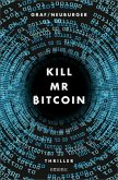 Kill Mr Bitcoin (Mängelexemplar)