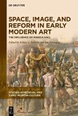 Space, Image, and Reform in Early Modern Art
