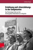 Erziehung und »Unerziehung« in der Sowjetunion