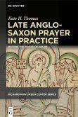 Late Anglo-Saxon Prayer in Practice
