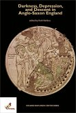 Darkness, Depression, and Descent in Anglo-Saxon England