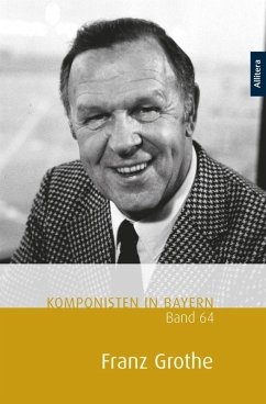 Komponisten in Bayern, Band 64: Franz Grothe (eBook, ePUB)