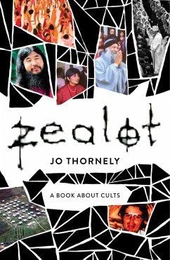 Zealot (eBook, ePUB) - Thornely, Jo