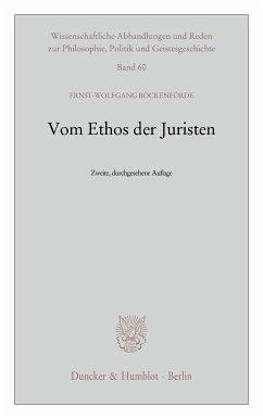 Vom Ethos der Juristen. (eBook, ePUB) - Böckenförde, Ernst-Wolfgang
