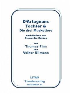 D'Artagnans Tochter und die drei Musketiere (eBook, ePUB) - Ullmann, Volker; Finn, Thomas