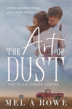 The Art of Dust (Elsie Creek Series, #1) (eBook, ePUB)