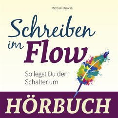 Schreiben im Flow (MP3-Download) - Draksal, Michael
