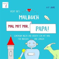 Mal mit mir, Papa! Vicky Bo's Malbuch - Bo, Vicky