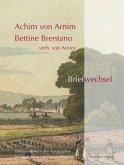 Achim von Arnim Bettine Brentano verh. von Arnim. Briefwechsel