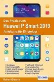 Das Praxisbuch Huawei P Smart 2019 - Anleitung für Einsteiger (eBook, PDF)