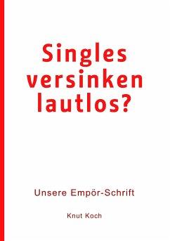 Singles versinken lautlos? - Koch, Knut