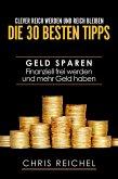 Clever Reich werden und reich bleiben Die 30 besten Tipps (eBook, ePUB)