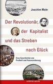 Der Revolutionär, der Kapitalist und das Streben nach Glück (Mängelexemplar)