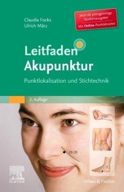 Leitfaden Akupunktur StA - Focks, Claudia; März, Ulrich