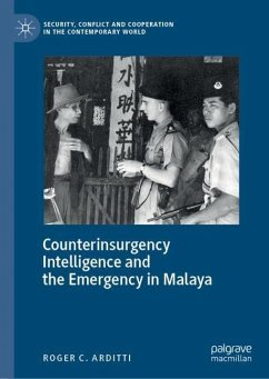 Counterinsurgency Intelligence and the Emergency in Malaya - Arditti, Roger C.