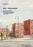 DW Dreysse. May-Siedlungen. Architekturführer durch zehn Siedlungen des Neuen Frankfurt 1926 - 1930