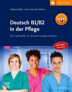 Deutsch B1/B2 in der Pflege - Böck, Melanie; Rohrer, Hans-Heinrich
