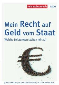 Mein Recht auf Geld vom Staat - Brand, Jürgen;Bretzinger, Otto N.;Brückner, Peter F.