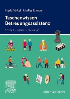 Taschenwissen Betreuungsassistenz - Völkel, Ingrid;Ehmann, Marlies