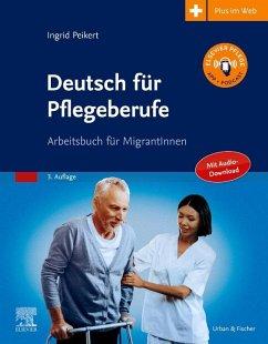 Deutsch für Pflegeberufe - Peikert, Ingrid