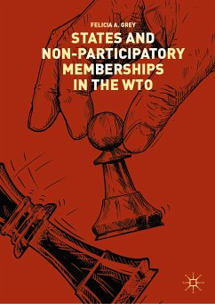 States and Non-Participatory Memberships in the WTO (eBook, PDF) - Grey, Felicia A.