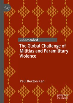 The Global Challenge of Militias and Paramilitary Violence (eBook, PDF) - Kan, Paul Rexton
