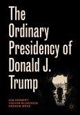 The Ordinary Presidency of Donald J. Trump (eBook, PDF)