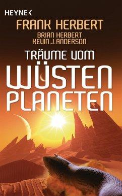Träume vom Wüstenplaneten (eBook, ePUB) - Anderson, Kevin J.; Herbert, Brian; Herbert, Frank