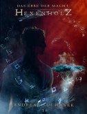 Das Erbe der Macht - Band 16: Hexenholz (eBook, ePUB)