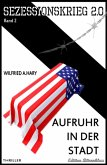 SEZESSIONSKRIEG 2.0 - Band 2 - Aufruhr in der Stadt (eBook, ePUB)