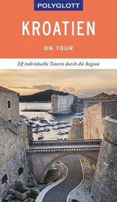 POLYGLOTT on tour Reiseführer Kroatien (eBook, ePUB) - Köthe, Friedrich