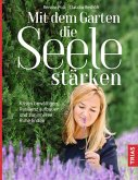 Mit dem Garten die Seele stärken (eBook, ePUB)